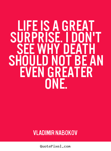 How to make photo quotes about inspirational - Life is a great surprise. i don't see why death should not be an..